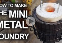 DIY Metal Foundry and all the tips, do's and don'ts that you should know
