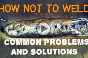 How not to weld